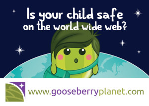 Is your child save online - gooseberryplanet keeps kids safe online